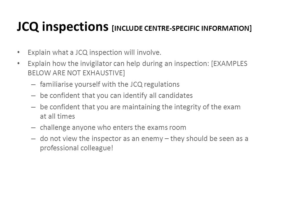 JCQ inspections [INCLUDE CENTRE-SPECIFIC INFORMATION]